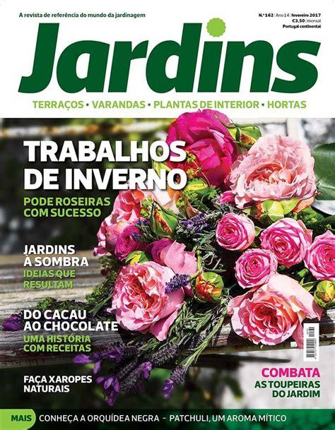 revista sexy de fevereiro de 2017 revista jardins de fevereiro 2017 jardins sintra