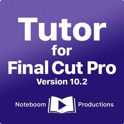 final cut pro latest version new tutorial tutor for final cut pro v10 2 mac ipad