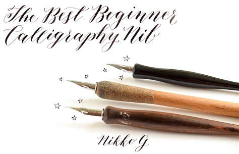 best beginner the best beginner calligraphy nib the postman s knock