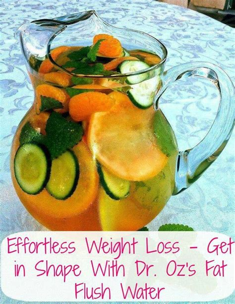 Weight Loss Detox Water Flush Water by Flush Water Dr Oz Ideas For A Healthy Lifestyle And