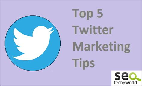 top 5 twitter marketing tips for internet marketers