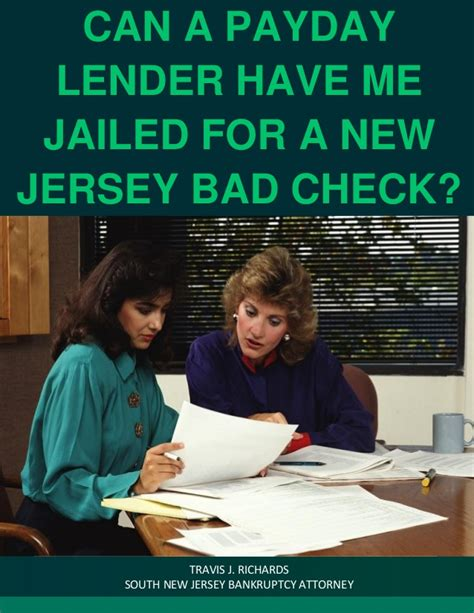 Payday Loans New Jersey by Can A Payday Lender Me Jailed For A New Jersey Bad Check
