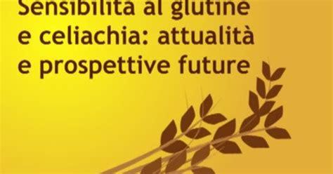 sensibilità al glutine test sensibilit 224 al glutine dieta e nutrizione dr bianchini