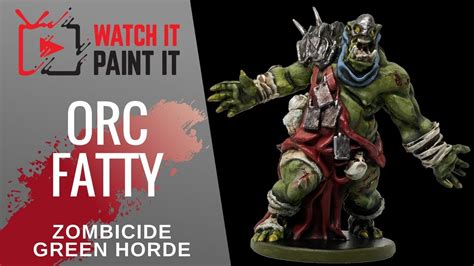 Painting Zombicide Green Horde by Zombicide Green Horde Painting Orc Fatty