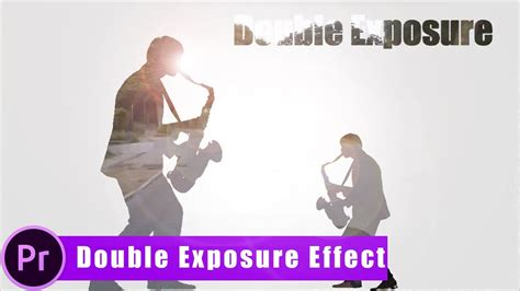 Double Exposure Video Tutorial Premiere | how to create double exposure video effect in adobe