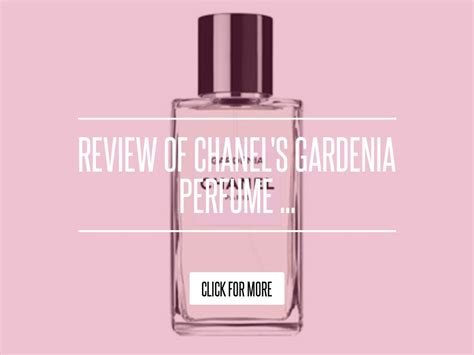 Review Of Chanels Gardenia Perfume by Review Of Chanel S Gardenia Perfume