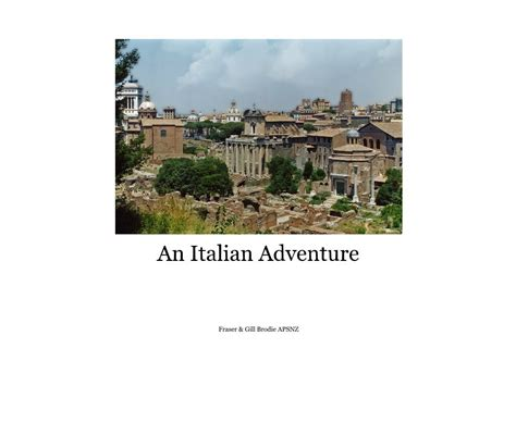 books about italy for theodore s italian adventure theodore travel series books an italian adventure by fraser gill brodie travel
