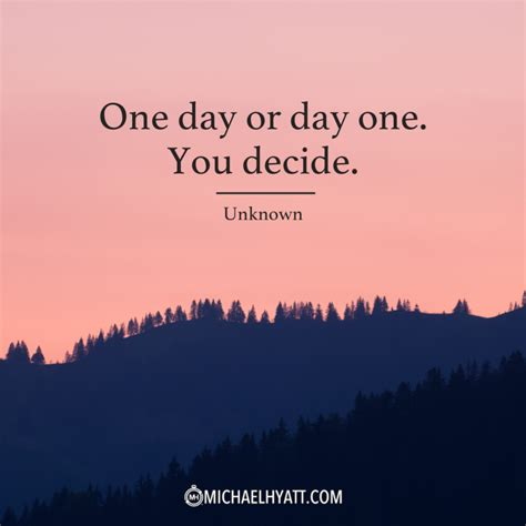 Day One by Quot One Day Or Day One You Decide Quot Unknown