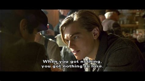 famous titanic film quotes movie titanic quotes sayings nothing to lose