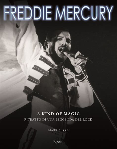 libro life in the uk nuovo libro in arrivo freddie mercury a kind of magic ritratto di una leggenda del rock