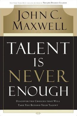 is enough books talent is never enough discover the choices that will