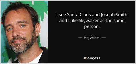 luke skywalker quotes trey quote i see santa claus and joseph smith and