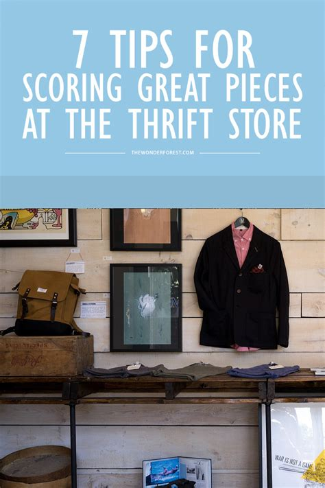 7 Tips For Thrift Shopping by 7 Tips For Scoring Great Pieces At The Thrift Store