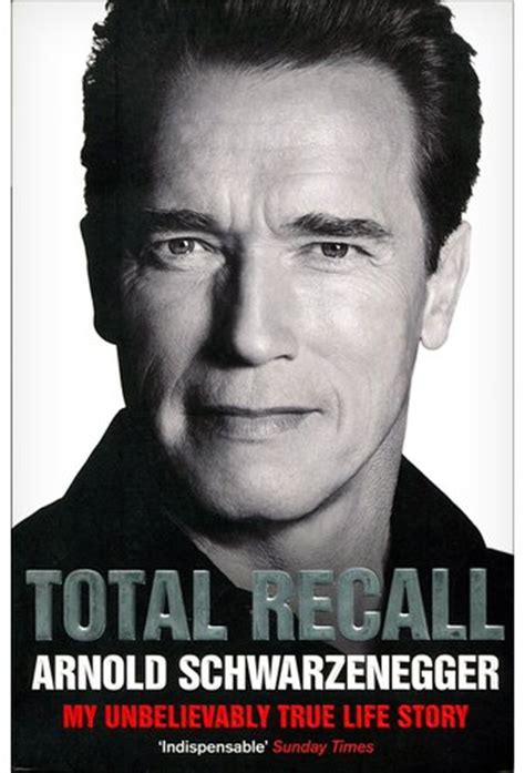 total recall my unbelievably true life story book arnold arnold schwarzenegger total recall my unbelievably true