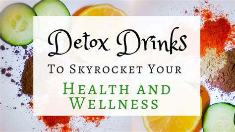 Detox Holistic Healthandwellness by 6 Delicious Detox Drinks To Boost Health And Wellness