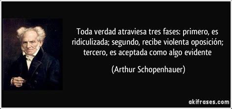 schopenhauer y los aos toda verdad atraviesa tres fases primero es ridiculizada