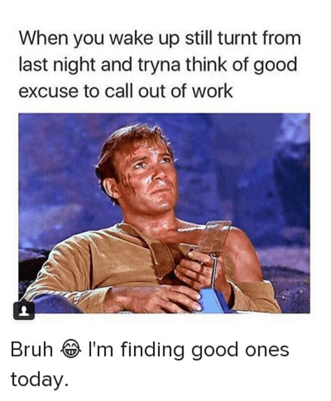 Drunk At Work Meme - 25 best memes about work job getting turnt and bruh