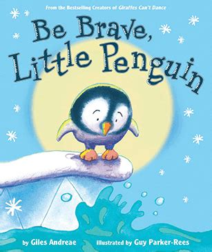 be brave penguin books be brave penguin by giles andreae