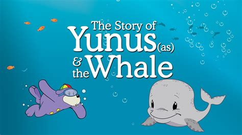 the story of new zaky the story of yunus as the whale