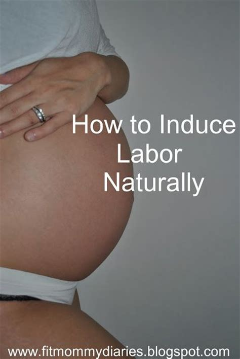6 ways to induce labor naturally diary of a fit