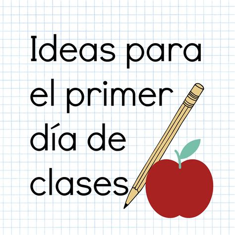 el primer dia de 6077358789 maravillosas ideas para el primer d 237 a de clases ideas para la clase