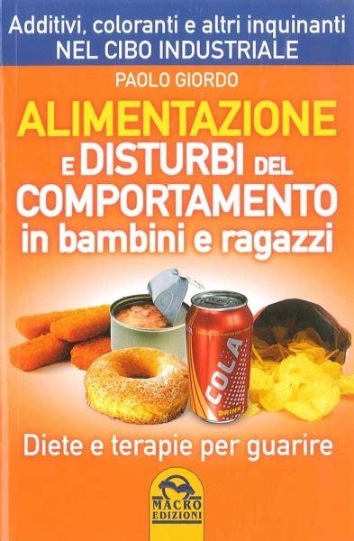 alimentazione anti candida alimentazione e disturbi comportamento in bambini e