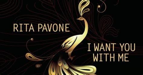 i want you testo pavone i want you with me traduzione testo