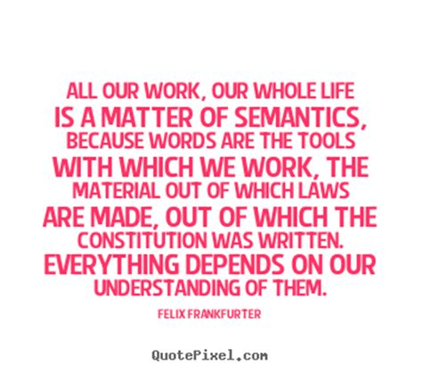 semantics matter this quote courtesy life quotes quotepixel com