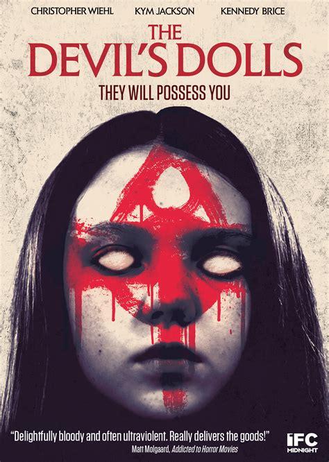 Devils Dolls 2016 Film The Devil S Dolls Shout Factory Cinedigm Entertainment