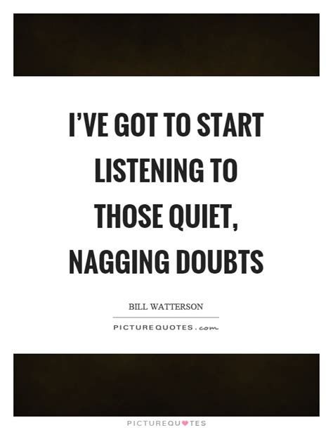 Ive Got To Start Betty by Nagging Quotes Nagging Sayings Nagging Picture Quotes