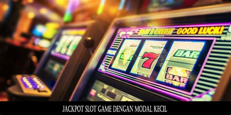 jackpot slot game  modal kecil situs berita