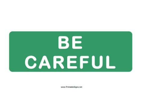 printable be careful sign