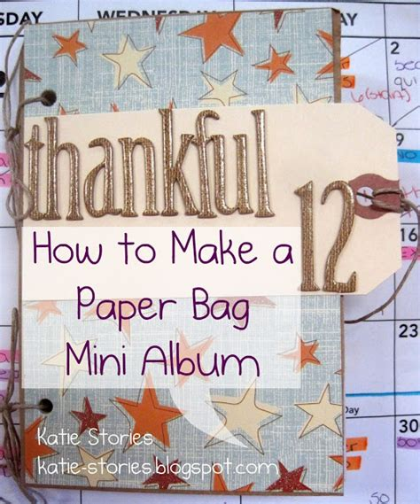 How To Make A Paper Lunch Bag - stories scrapbook crafting how to make a