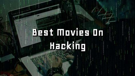 film hacker recomended 10 best hacking movies you need to watch in 2018