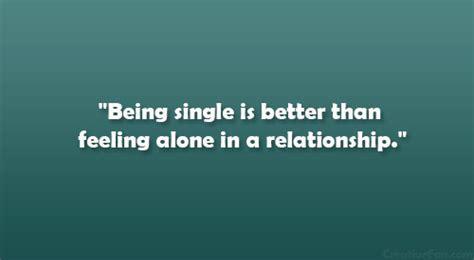 how to feel better about being single feeling alone in a relationship quotes quotesgram