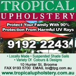 tropical upholstery broome tropical upholstery shade sails 10 hunter st broome