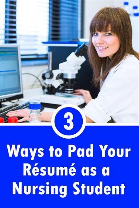 3 ways to pad your resume as nursing student student