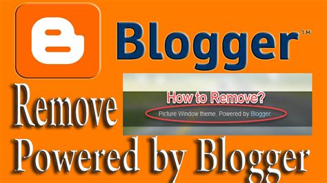 tutorial hilangkan powered by blogger remove powered by blogger hd blogger web design