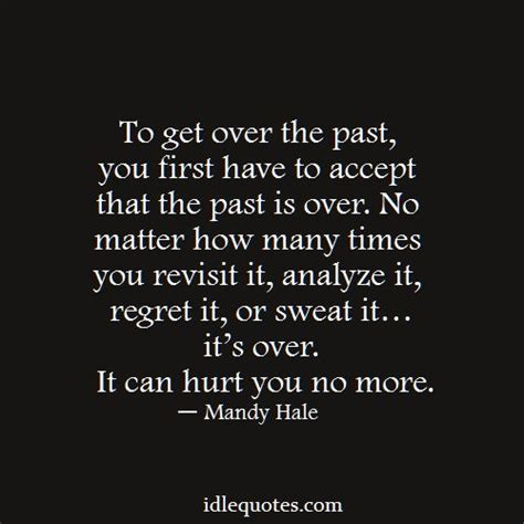 How Many Search Past The Page On To Get The Past You To Accept That The Past Is Idlequotes