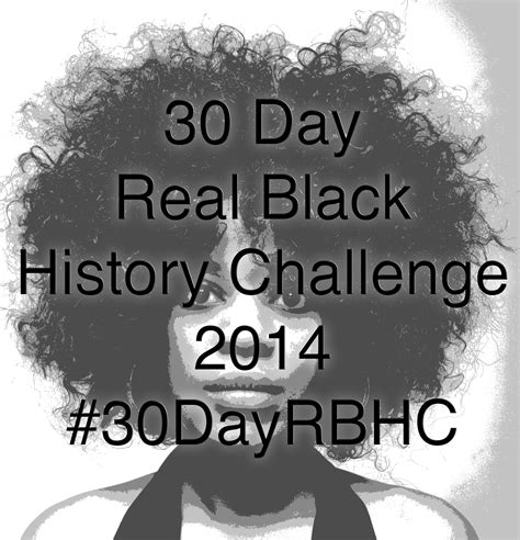 black history challenge 30 day real black history challenge 2014 week three