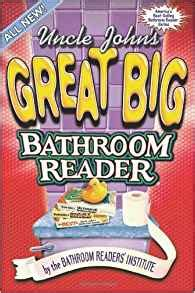bathroom readers institute uncle john s great big bathroom reader bathroom readers