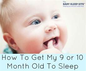 how to get my 9 or 10 month to sleep the baby sleep