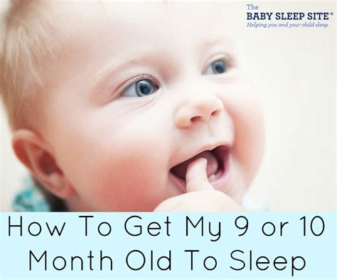 How To Get My Baby To Nap In His Crib How To Get My 9 Or 10 Month To Sleep The Baby Sleep Site Baby Toddler Sleep Consultants