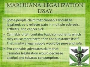 Marijuana Legalization Essays by Marijuana Legalization Essay