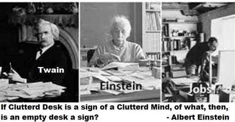 Cluttered Desk Cluttered Mind by If A Cluttered Desk Is A Sign Of A Cluttered Mind Of What