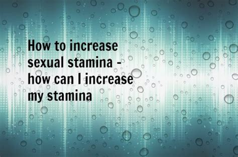how to improve stamina in bed how to improve stamina in bed 28 images online health