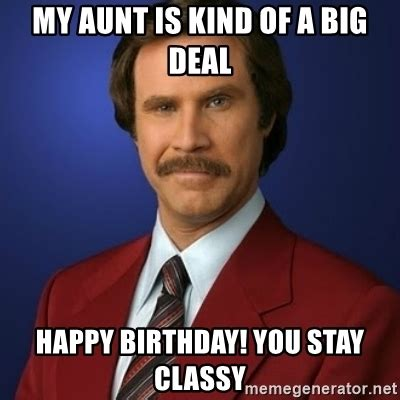 Aunt Meme - my aunt is kind of a big deal happy birthday you stay