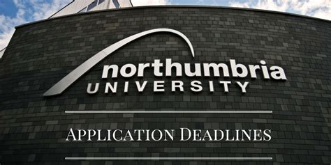 Mba Northumbria by Northumbria Application Process And Deadlines 2018