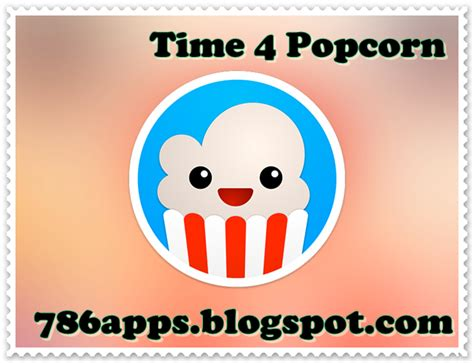 popcorn apk time 4 popcorn 2 5 apk software update home