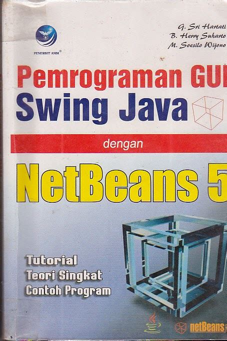 gui swing ais production pemrograman gui swing java dengan netbeans 5